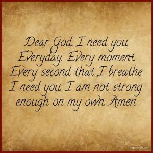 Dear God, I need you quote
